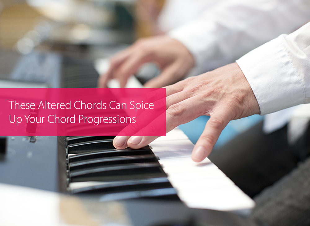 Thumbnail image for These Altered Chords Can Spice Up Your Chord Progressions