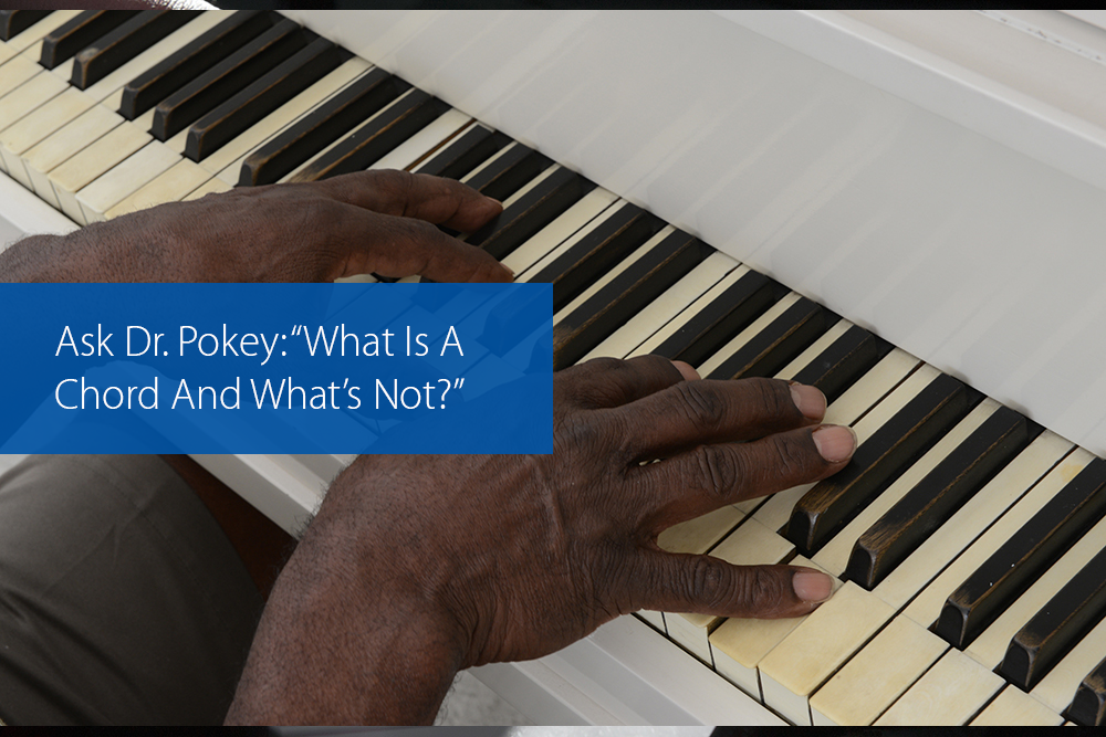 "Post image for Ask Dr. Pokey: ""What Is A Chord And What's Not?"""