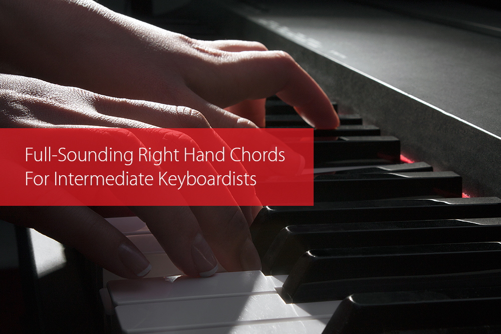 Thumbnail image for Full-Sounding Right Hand Chords For Intermediate Keyboardists