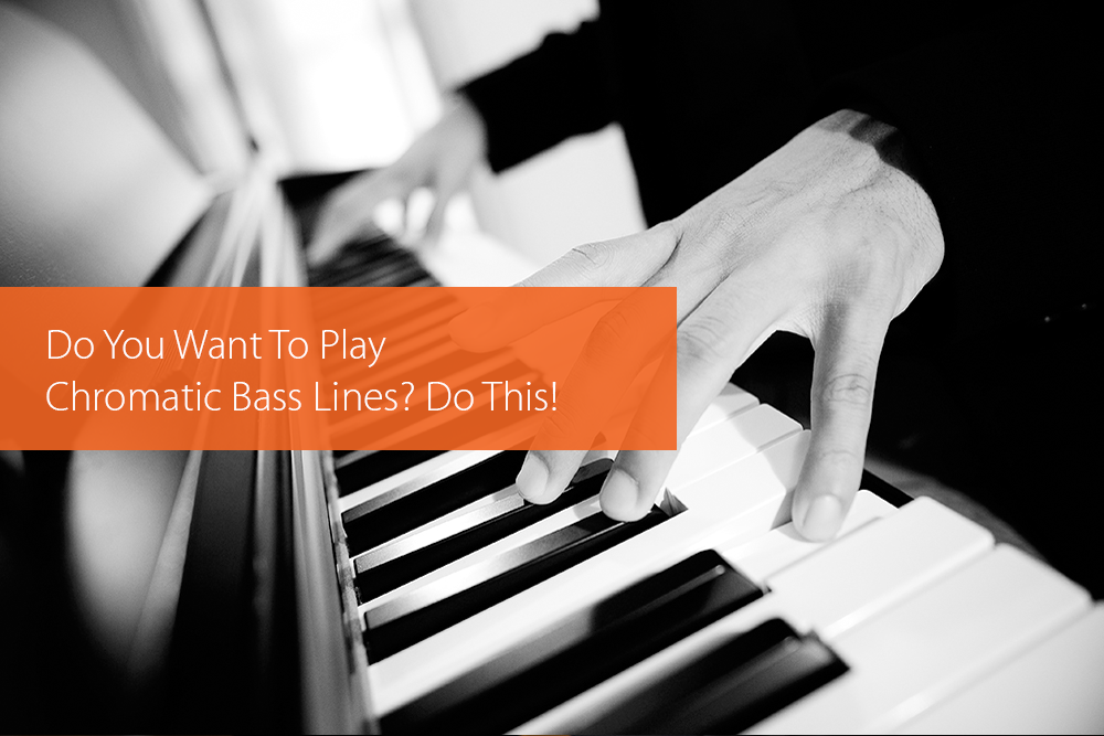 Thumbnail image for Do You Want To Play Chromatic Bass Lines? Do This!!!
