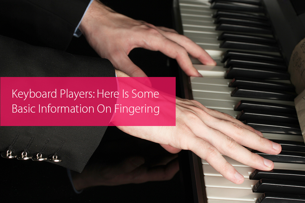 Thumbnail image for Keyboard Players: Here Is Some Basic Information On Fingering