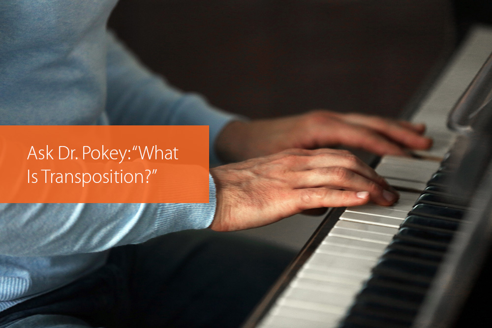 "Thumbnail image for Ask Dr. Pokey: ""What Is Transposition?"""