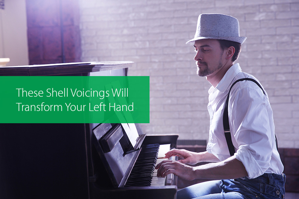 Post image for These Shell Voicings Will Transform Your Left Hand