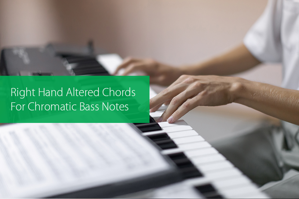 Post image for Right Hand Altered Chords For Chromatic Bass Notes