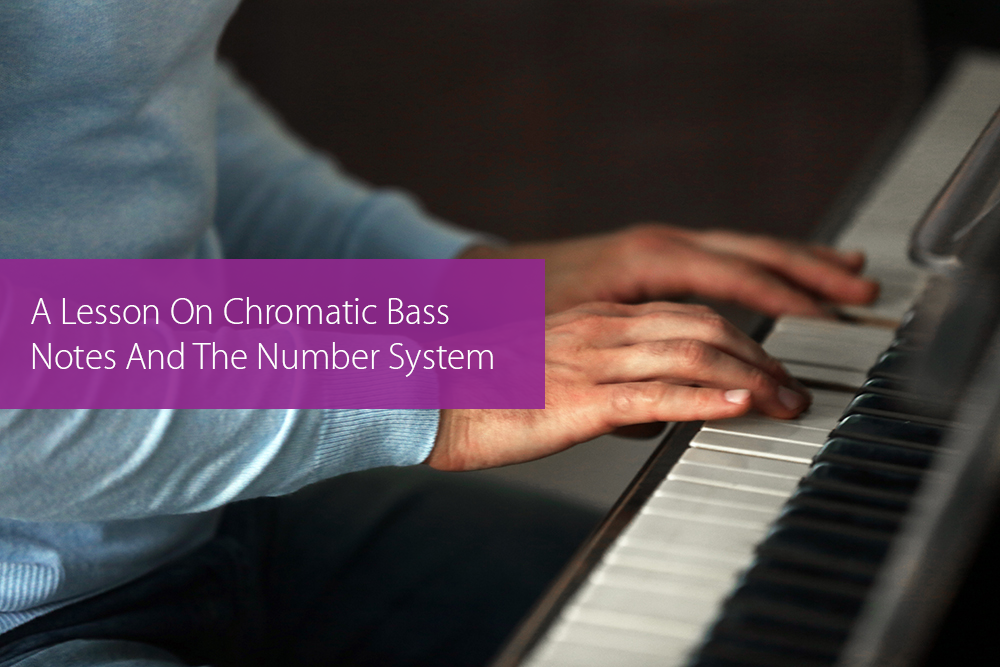 Thumbnail image for A Lesson On Chromatic Bass Notes And The Number System