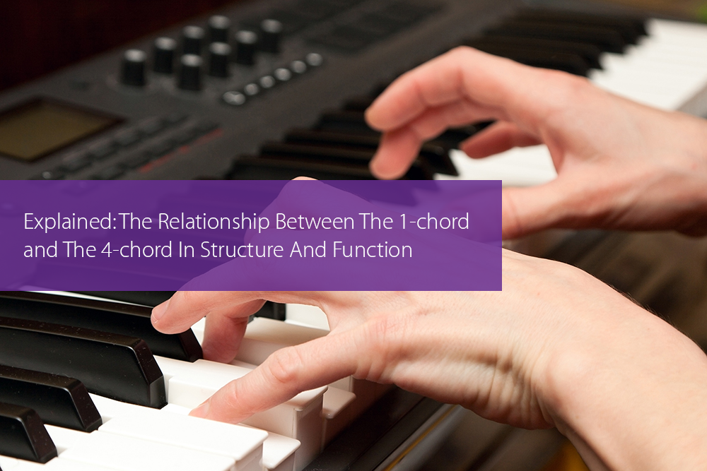 Thumbnail image for Explained: The Relationship Between The 1-chord and The 4-chord In Structure And Function
