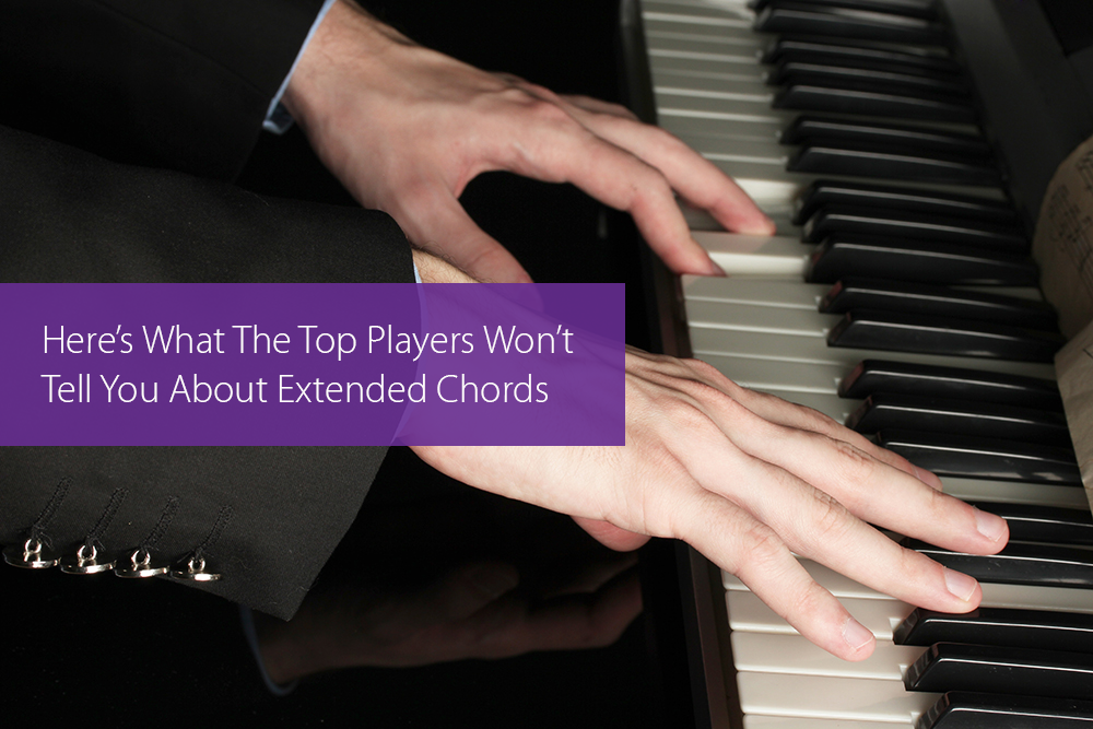 Thumbnail image for Here's What The Top Players Won't Tell You About Extended Chords