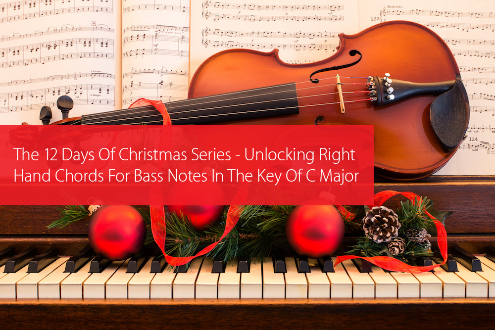 Thumbnail image for The 12 Days Of Christmas Series — Unlocking Right Hand Chords For Bass Notes In The Key Of C Major