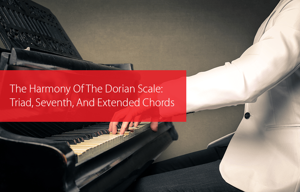 Thumbnail image for The Harmony Of The Dorian Scale: Triad, Seventh, And Extended Chords