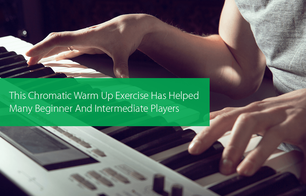 Thumbnail image for This Chromatic Warm Up Exercise Has Helped Many Beginner And Intermediate Players