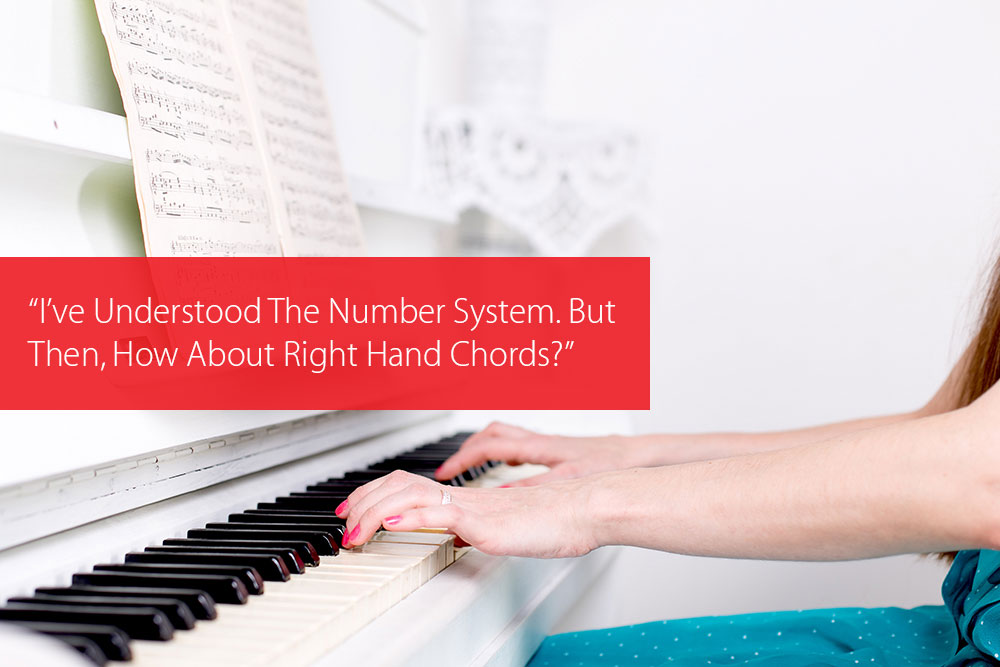 "Post image for ""I've Understood The Number System. But Then, How About Right Hand Chords?"""