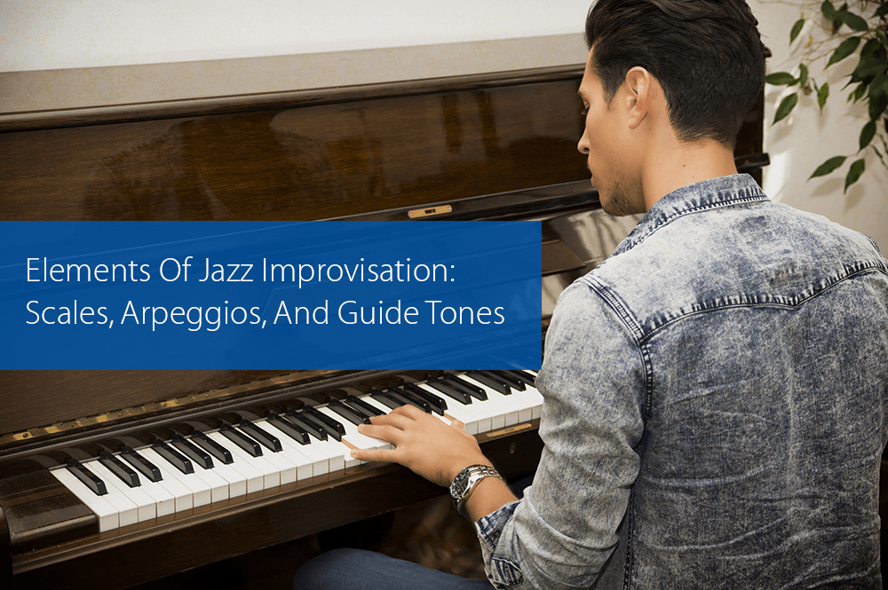 Post image for Elements Of Jazz Improvisation: Scales, Arpeggios, And Guide Tones