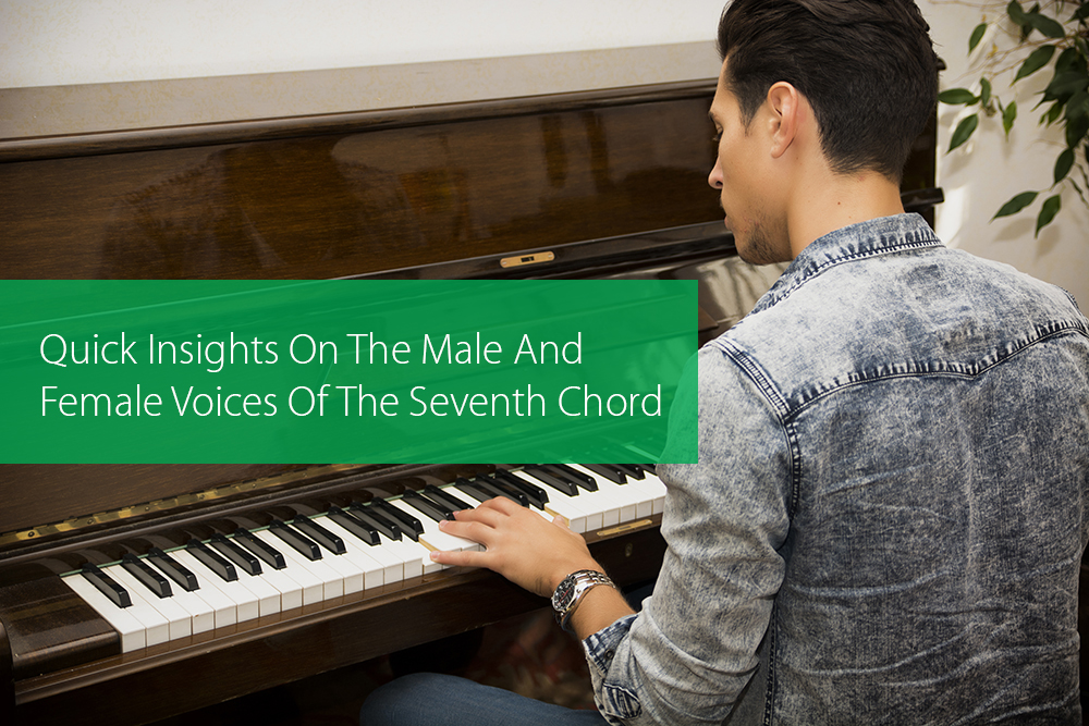 Thumbnail image for Quick Insights On The Male And Female Voices Of The Seventh Chord