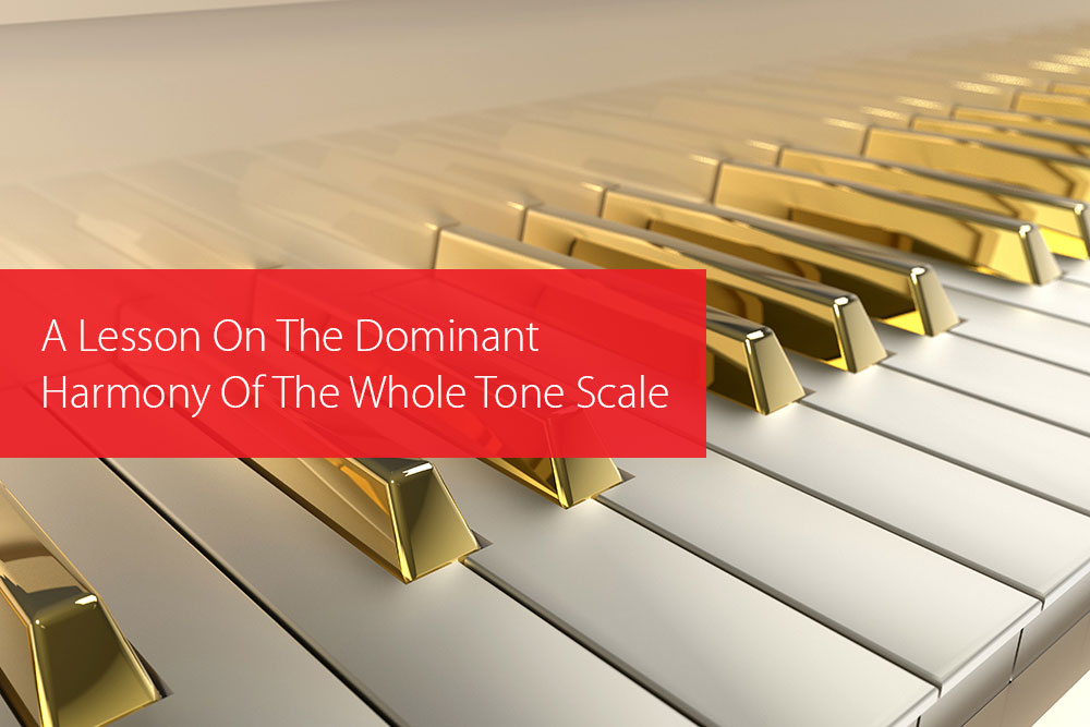 Thumbnail image for A Lesson On The Dominant Harmony Of The Whole Tone Scale