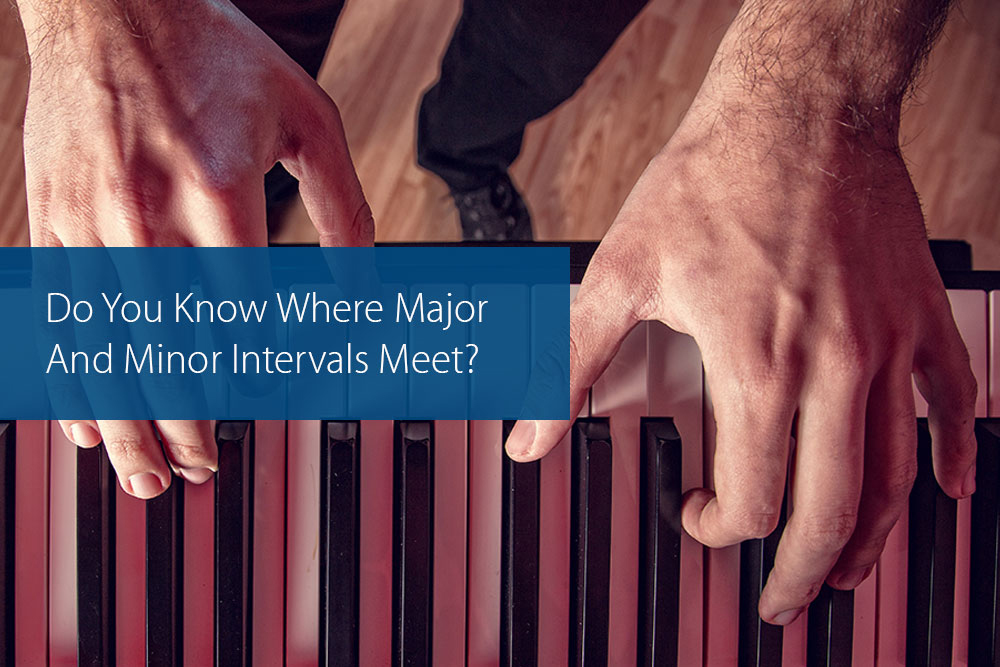 Thumbnail image for Do You Know Where Major And Minor Intervals Meet?