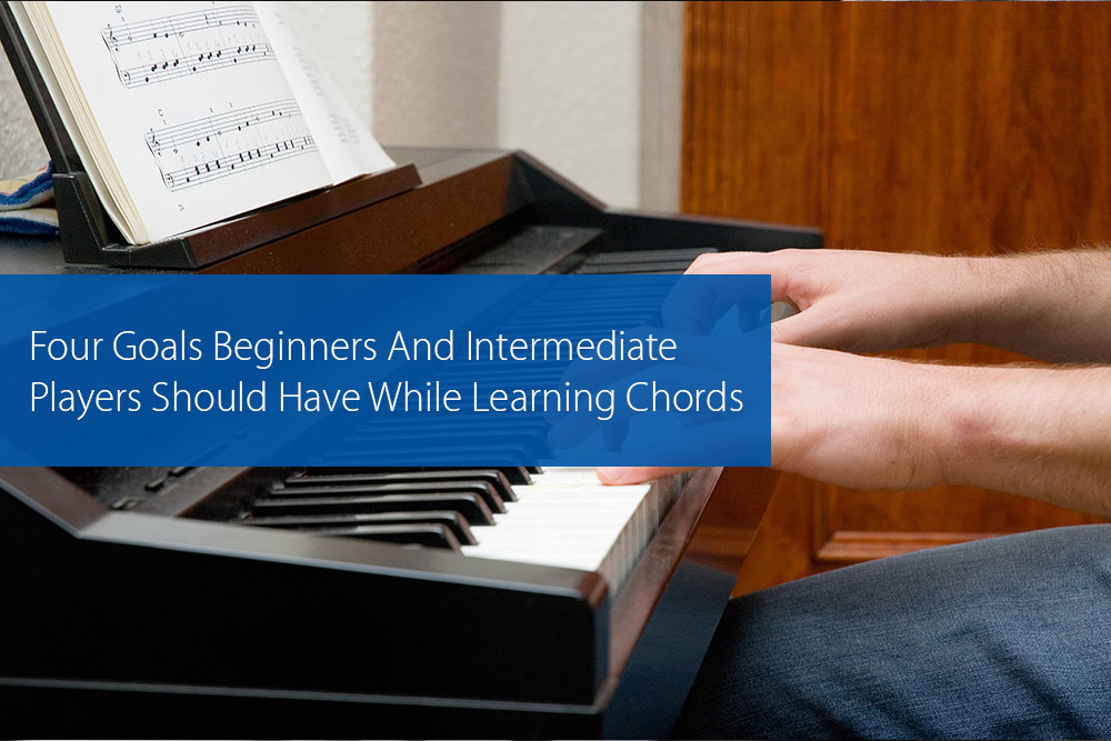 Thumbnail image for Four Goals Beginners And Intermediate Players Should Have While Learning Chords