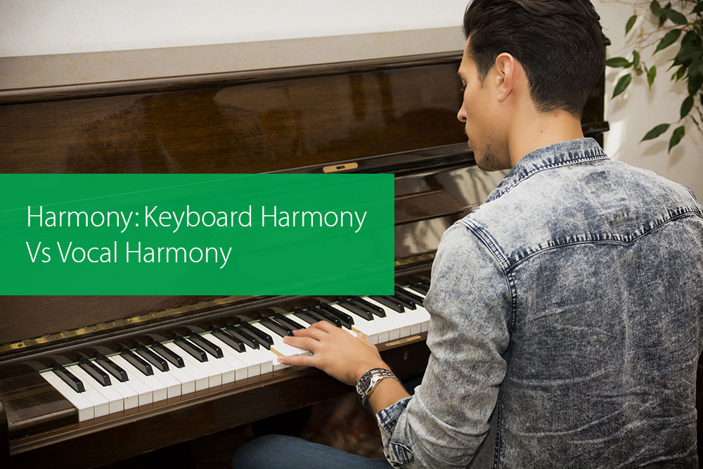 Thumbnail image for Harmony: Keyboard Harmony Vs Vocal Harmony