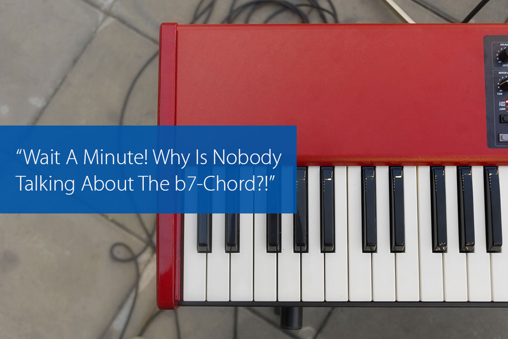 "Thumbnail image for ""Wait A Minute! Why Is Nobody Talking About The b7-Chord?!"""