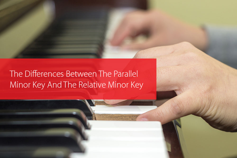 Thumbnail image for The Differences Between The Parallel Minor Key And The Relative Minor Key
