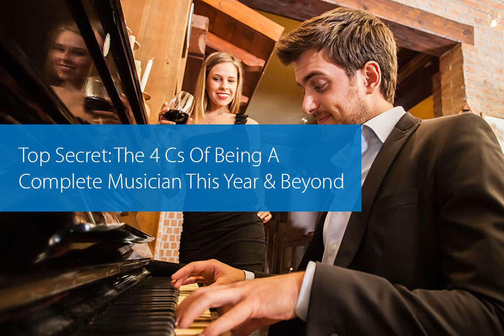 Thumbnail image for Top Secret: The 4 Cs Of Being A Complete Musician This Year And Beyond