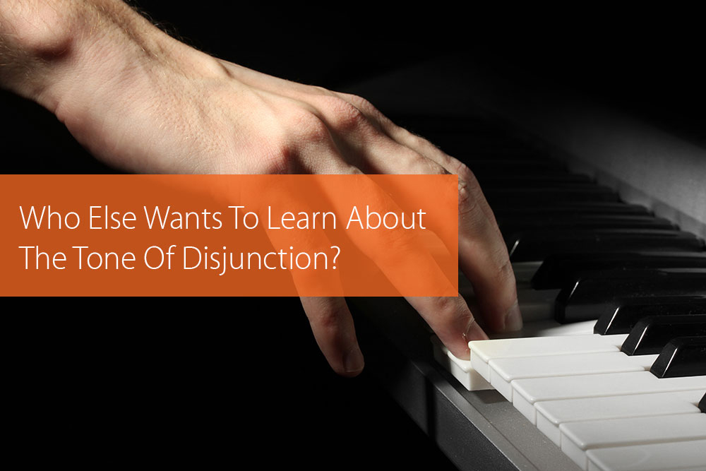 Thumbnail image for Who Else Wants To Learn About The Tone Of Disjunction?