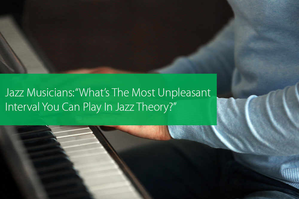 "Thumbnail image for Jazz Musicians: ""What's The Most Unpleasant Interval You Can Play In Jazz Theory?"""