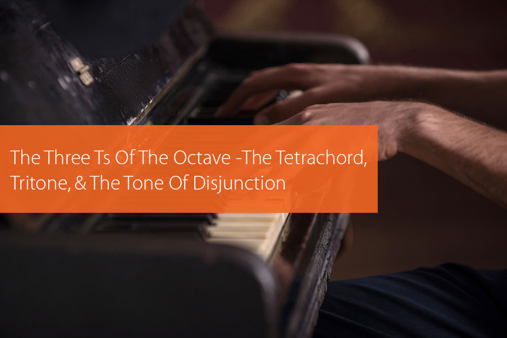 Thumbnail image for The Three Ts Of The Octave — The Tetrachord, Tritone, And The Tone Of Disjunction