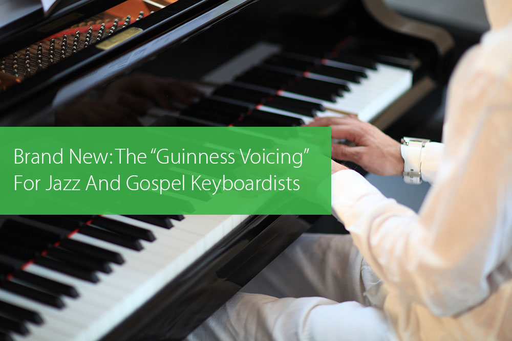 "Thumbnail image for Brand New: The ""Guinness Voicing"" For Jazz And Gospel Keyboardists"