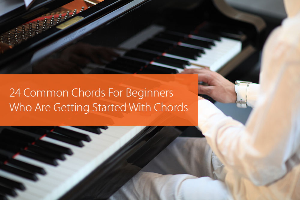 Post image for 24 Common Chords For Beginners Who Are Getting Started With Chords