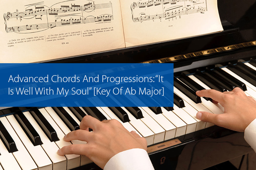 "Post image for Advanced Chords And Progressions: ""It Is Well With My Soul"" [Key Of Ab Major]"