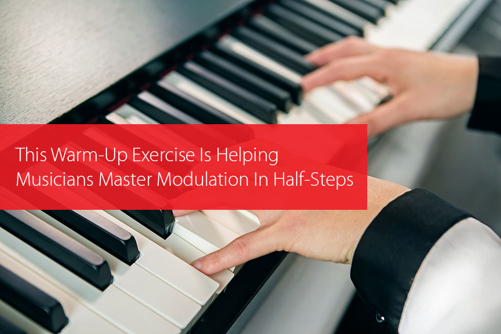 Thumbnail image for This Warm-Up Exercise Is Helping Musicians Master Modulation In Half-Steps