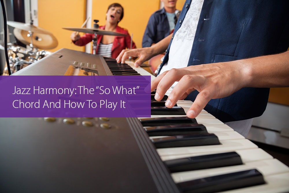 """Post image for Jazz Harmony: The """"So What"""" Chord And How To Play It"""