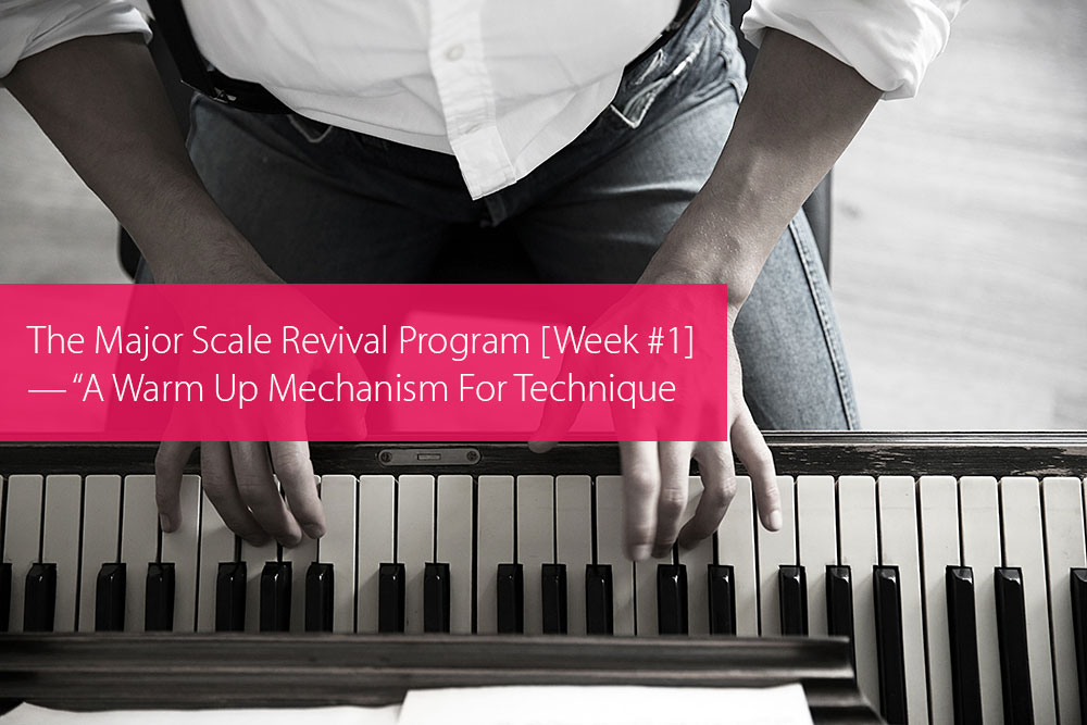 "Thumbnail image for The Major Scale Revival Program [Week #1] — ""A Warm Up Mechanism For Technique Development"""