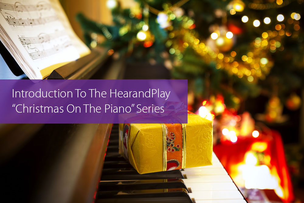 "Thumbnail image for Introduction To The HearandPlay ""Christmas On The Piano"" Series"