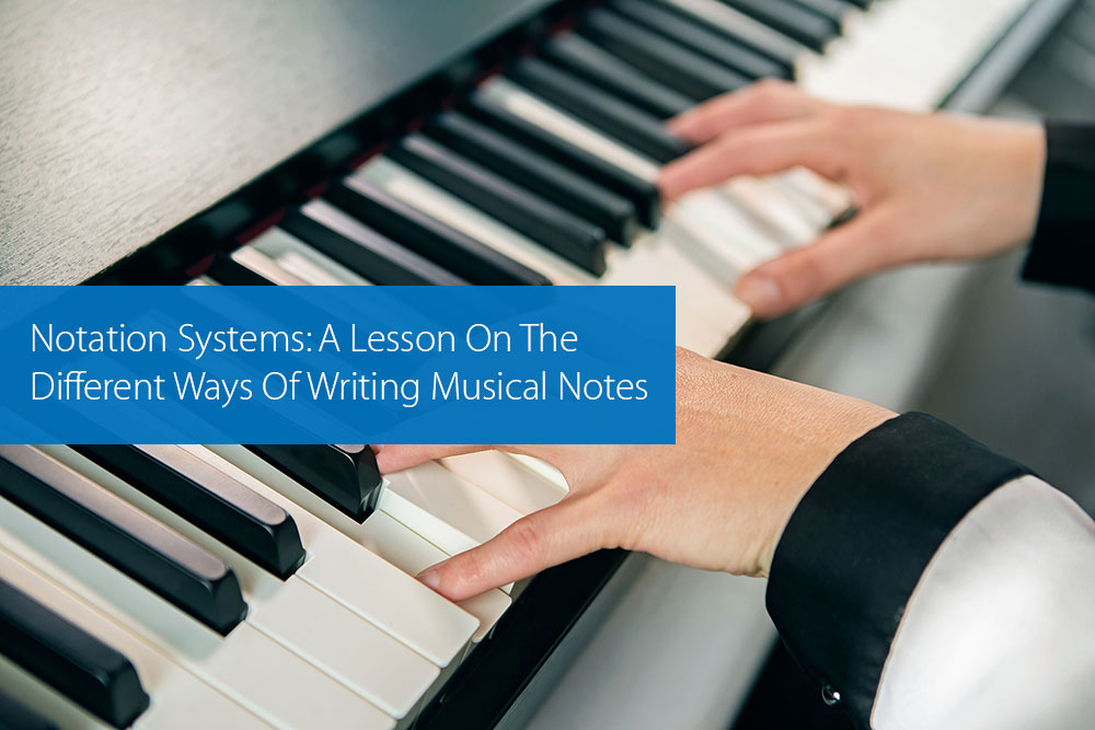 Thumbnail image for Notation Systems: A Lesson On The Different Ways Of Writing Musical Notes