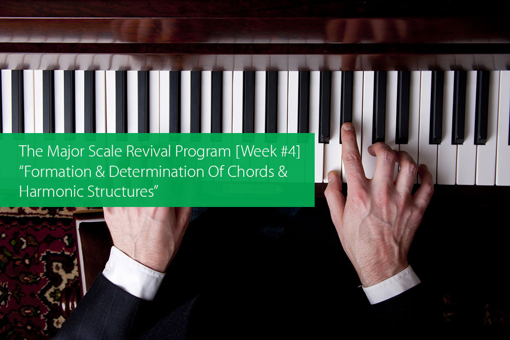 "Post image for The Major Scale Revival Program [Week #4] — ""Formation And Determination Of Chords And Harmonic Structures"""