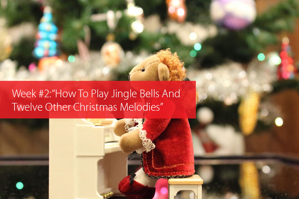 "Post image for Week #2: ""How To Play Jingle Bells And Twelve Other Christmas Melodies"""