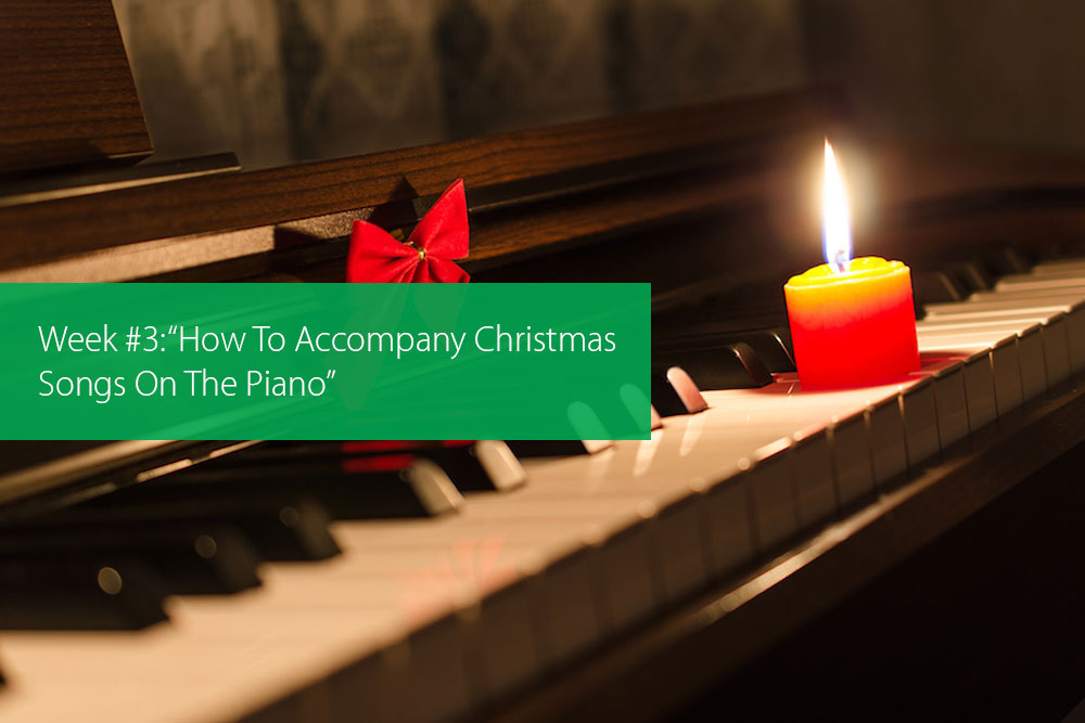 "Thumbnail image for Week #3: ""How To Accompany Christmas Songs On The Piano"""