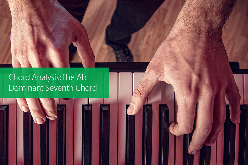 Post image for Chord Analysis: The Ab Dominant Seventh Chord