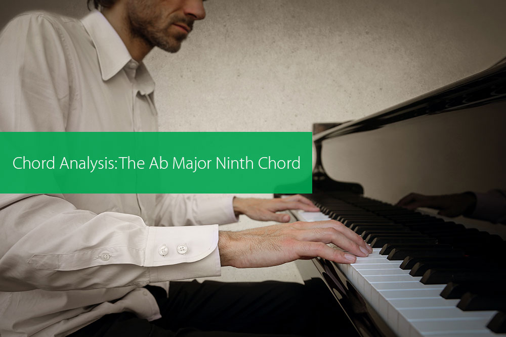 Post image for Chord Analysis: The Ab Major Ninth Chord