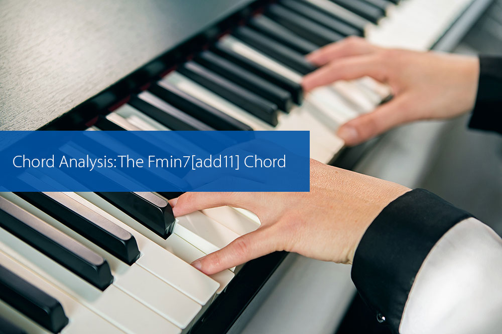 Post image for Chord Analysis: The Fmin7[add11] Chord