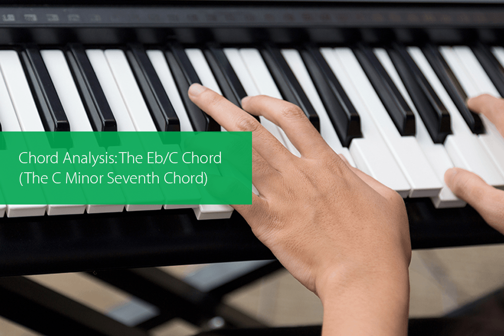 Thumbnail image for Chord Analysis: The Eb/C Chord (The C Minor Seventh Chord)