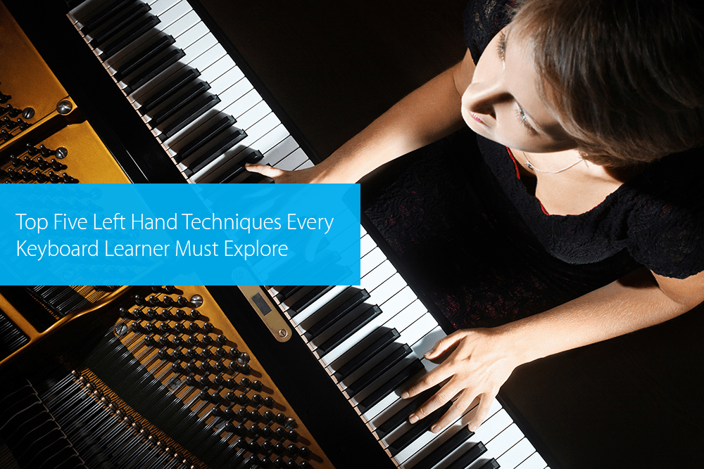 Post image for Top Five Left Hand Techniques Every Keyboard Learner Must Explore