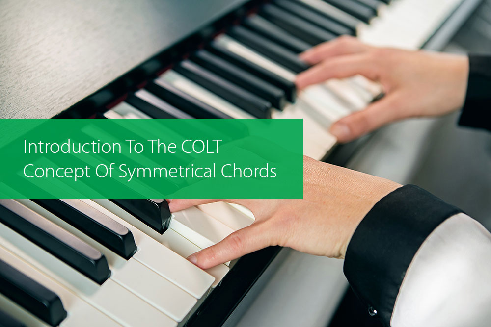 Post image for Introduction To The COLT Concept Of Symmetrical Chords
