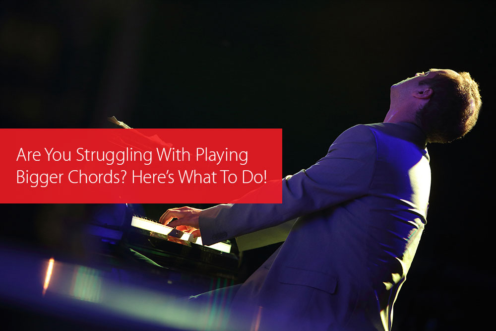 Thumbnail image for Are You Struggling With Playing Bigger Chords? Here's What To Do!