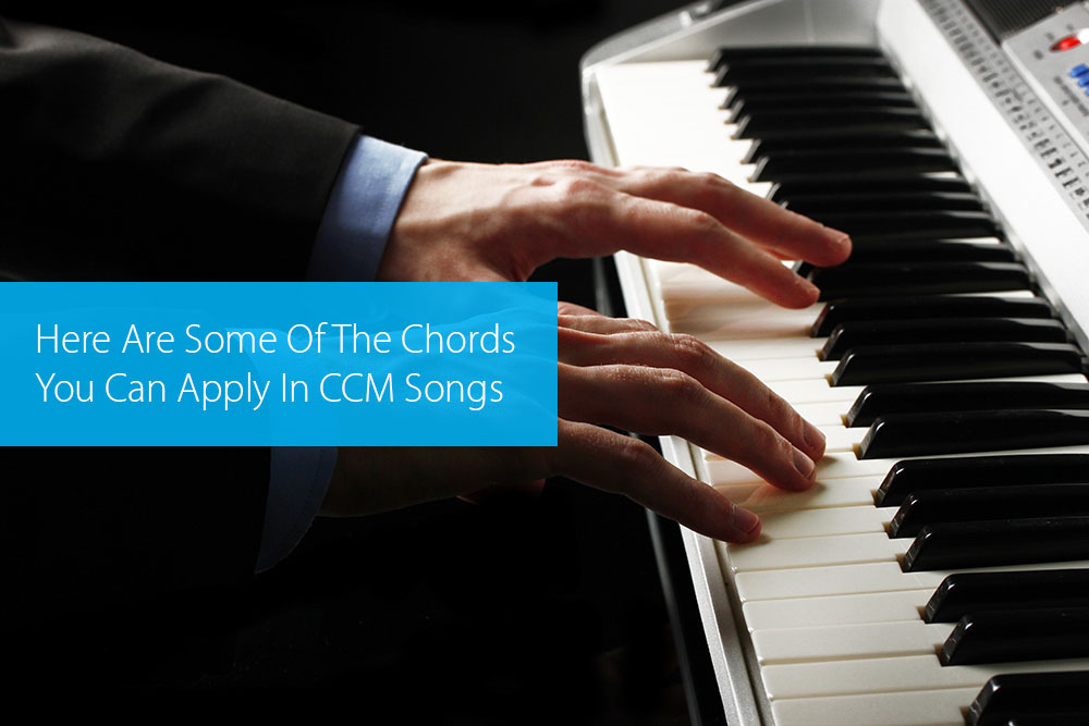 Thumbnail image for Here Are Some Of The Chords You Can Apply In CCM Songs